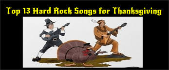 top 13 rock songs for thanksgiving rock
