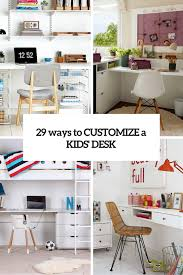 how to customize kids u0027 desks 29 creative ideas digsdigs