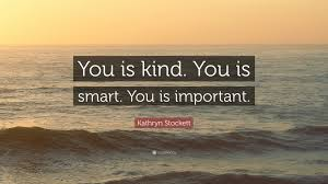quotes from the help kathryn stockett kathryn stockett quote u201cyou is kind you is smart you is