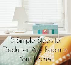 5 simple steps to declutter any room in your home profound