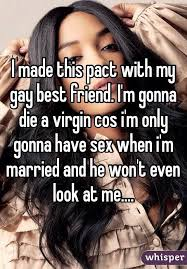 Friend I M Gonna Tell - made this pact with my gay best friend i m gonna die a virgin cos i
