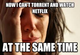 Proxy Meme - my internet provider kept sending warning letters for torrenting so