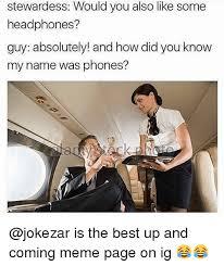 Best Meme Page - 25 best memes about stewardess stewardess memes