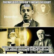 thomas edison light bulb invention thomas edison didnt inventthe light bulb inventor thief lewis