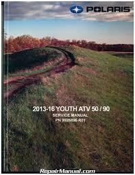 2013 u2013 2016 polaris youth 50 90 atv service repair manual
