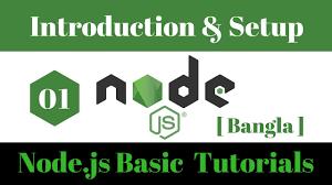 node js quick tutorial node js basic bangla tutorial 1 5 introduction and node js