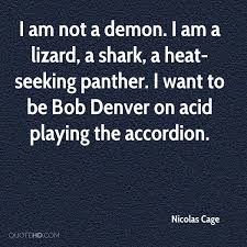 Seeking Lizard Nicolas Cage Quotes Quotehd