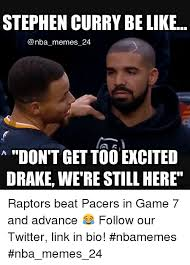 Game 7 Memes - stephen curry be like nba memes 24 don t gettoo excited drake were