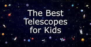 the best beginner telescopes for kids geekwrapped