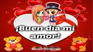 imagenes d buenos dias amor mio buen día amor mio este hermoso mensaje es para ti mi amor youtube