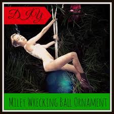 diy miley cyrus wrecking ornament diy crafts