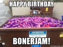 Dildo Memes - happy birthday bonerjam dildo dump meme generator