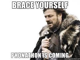 Meme Generator Brace Yourself - brace yourself phonathon is coming brace yourse annual fund