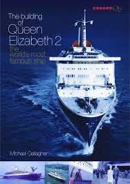 Queen Elizabeth Ii Ship by Ferry Publications The Building Of Queen Elizabeth 2 The World U0027s