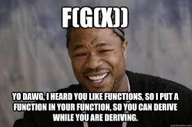 F Memes - f g x yo dawg i heard you like functions so i put a function