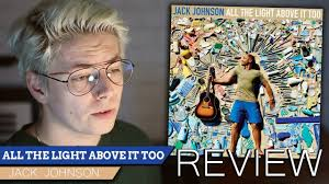 jack johnson all the light above it too jack johnson all the light above it too album review reaction