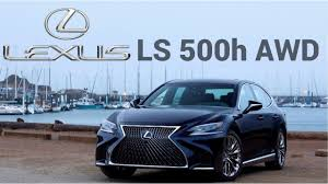 lexus sedan awd lexus ls 500h awd 2018 is finally a respectable hybrid luxury