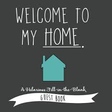 funny welcome welcome to my home a hilarious fill in the blank guest book