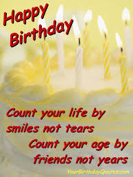 quote of birthday wishes to a friend birthday wishes quotes for