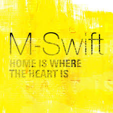 Home Is Where The Heart Is M Swift Home Is Where The Heart Is M Swift Music Full Album