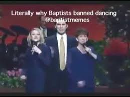 Baptist Memes - why baptists don t dance youtube
