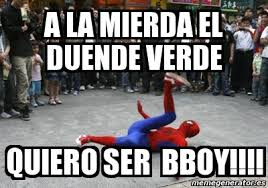 Bboy Meme - meme personalizado a la mierda el duende verde quiero ser bboy