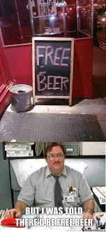 Lumbergh Office Space Meme - free beer funny office space meme
