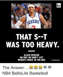 Heavy Lifting Meme - hr sters that s t was too heavy allen iverson on why he didn t