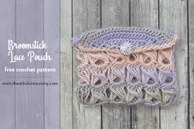 broomstick lace broomstick lace pouch free crochet pattern the stitchin