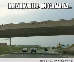 Funny Canadian Memes - canada