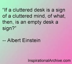 Cluttered Desk Albert Einstein If A Cluttered Desk Quotes Inspirational Christian Stories And