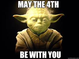 May The 4th Meme - may the 4th be with you memes quickmeme