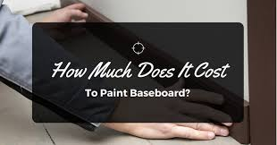 How Much Does It Cost How Much Does It Cost To Paint Baseboard