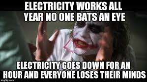 Electricity Meme - and everybody loses their minds meme imgflip