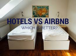 is airbnb cheaper than hotel hotels vs airbnb which is better karen andrews