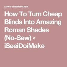 No Sew Roman Shades How To Make - best 25 cheap blinds ideas on pinterest cheap roman blinds