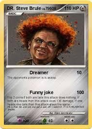 Steve Brule Meme - pok礬mon dr steve brule dreamer my pokemon card