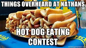 Hot Dog Meme - meme d from the headlines overheard at nathan s hot dog eating