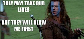 Braveheart Freedom Meme - lol mel gibson braveheart heeb