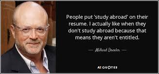 Study Abroad On Resume Millard Drexler Quote People Put U0027study Abroad U0027 On Their Resume
