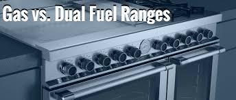 gas vs dual fuel ranges appliances connection