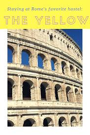 staying at the yellow hostel in rome a review willful and