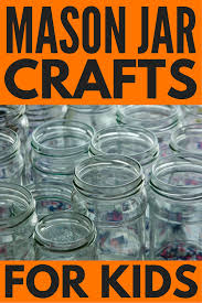 halloween mason jar crafts diy mason jar crafts for kids 18 ways to have fun at home