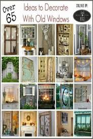 Using Old Window Frames To Decorate 25 Repurposed Old Window Ideas To Add Charm To Your Home