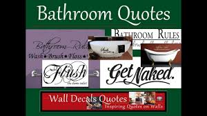 Bathroom Quotes For Walls Bathroom Quotes Youtube