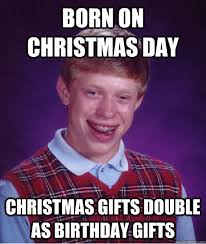 on christmas day birthday meme christmas best of the funny meme