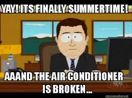 Air Conditioning Meme - meme maker yay its finally summertime aaand the air conditioner
