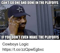 Cowboys Meme - cantgooneand done in the playoffs memes peni mon fri sa usda if