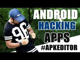 android hacking apps apk android hacking apps series apk editor edit hack app data