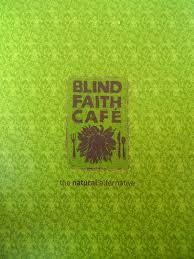 Blind Faith Restaurant Eat Pure Blind Faith Cafe